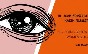 19. Uçan Süpürge Uluslararası Kadın Filmleri Festivali Başladı