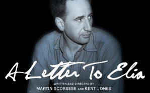 A Letter To Elia: Scorsese'den Ustasına Saygı Duruşu