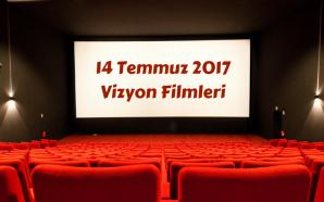 14 Temmuz 2017 Vizyon Filmleri: Renkli ve Güçlü Bir Hafta