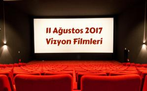 11 Ağustos 2017 Vizyon Filmleri: Güçlü Bir Hafta