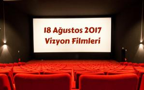 18 Ağustos 2017 Vizyon Filmleri: Zayıf Bir Hafta