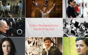 Kadın Yönetmenlerin Büyük Filmleri