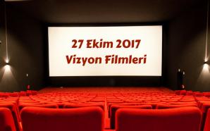 27 Ekim 2017 Vizyon Filmleri: İşe Yarar Filmlerin Olduğu Bir…