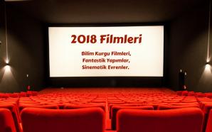 2018 Bilim Kurgu Filmleri, Sinematik Evrenler, Fantastik Yapımlar
