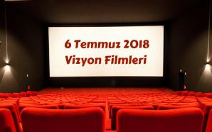 6 Temmuz 2018 Vizyon Filmleri ve Haftanın Ödülleri