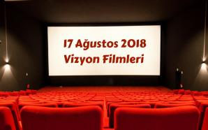 17 Ağustos 2018 Vizyon Filmleri ve Haftanın Ödülleri