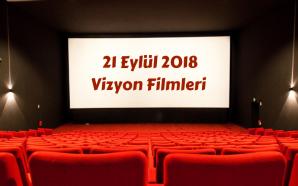 21 Eylül 2018 Vizyon Filmleri ve Haftanın Ödülleri