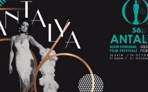 56. Antalya Altın Portakal Film Festivali Günlükleri – 2