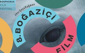 8. Boğaziçi Film Festivali Günlükleri 1